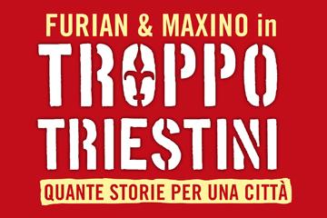 Il progetto Troppo Triestini